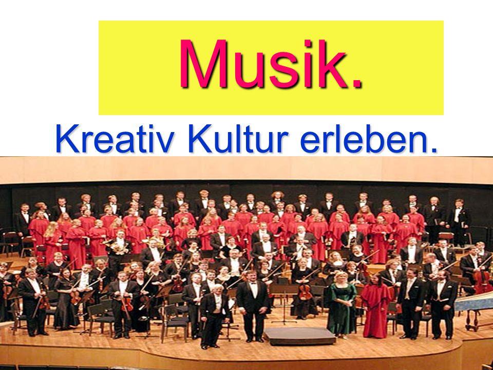 Kreativ Kultur erleben. Musik.