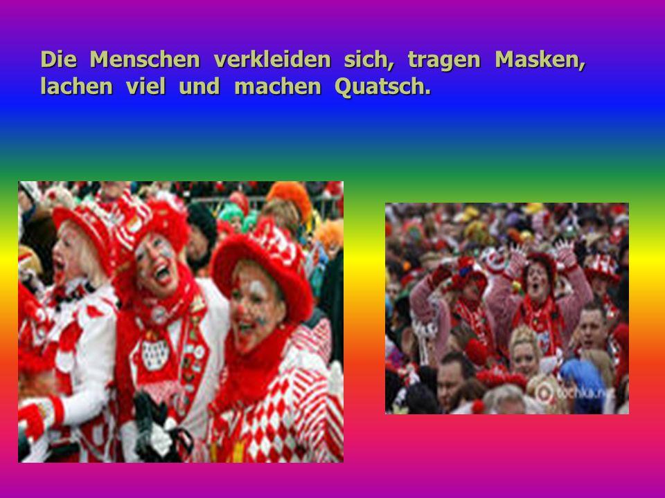 In der Städten kann man groβe Karnevalsumzüge sehen.