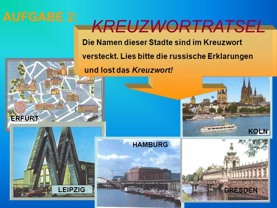 ERFURT LEIPZIG HAMBURG DRESDEN KOLN Die Namen dieser Stadte sind im Kreuzwort versteckt.