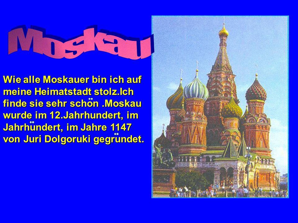 Aus einer kleiner Festung wurde Moskau zu einer grosen und schonen Stadt.Das Gesicht der Stadt widerspiegelt ihre Geschichte.In Moskau gibt es fiele kleine Strasen mit alten Hausern, schone weise Kirchen mit goldenen Kuppeln, Kloster und Palaste, Parks mit hundertjahrigen Baumen, Grunanlagen, beruhmte Denkmaler.Sie gehoren zu den Sehenswurdigkeiten der Stadt.Man nennt das alte Moskau ein Denkmal der altrussischen Baukunst.
