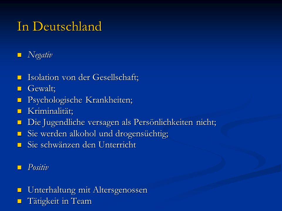 In Deutschland Negativ Negativ Isolation von der Gesellschaft; Isolation von der Gesellschaft; Gewalt; Gewalt; Psychologische Krankheiten; Psychologis