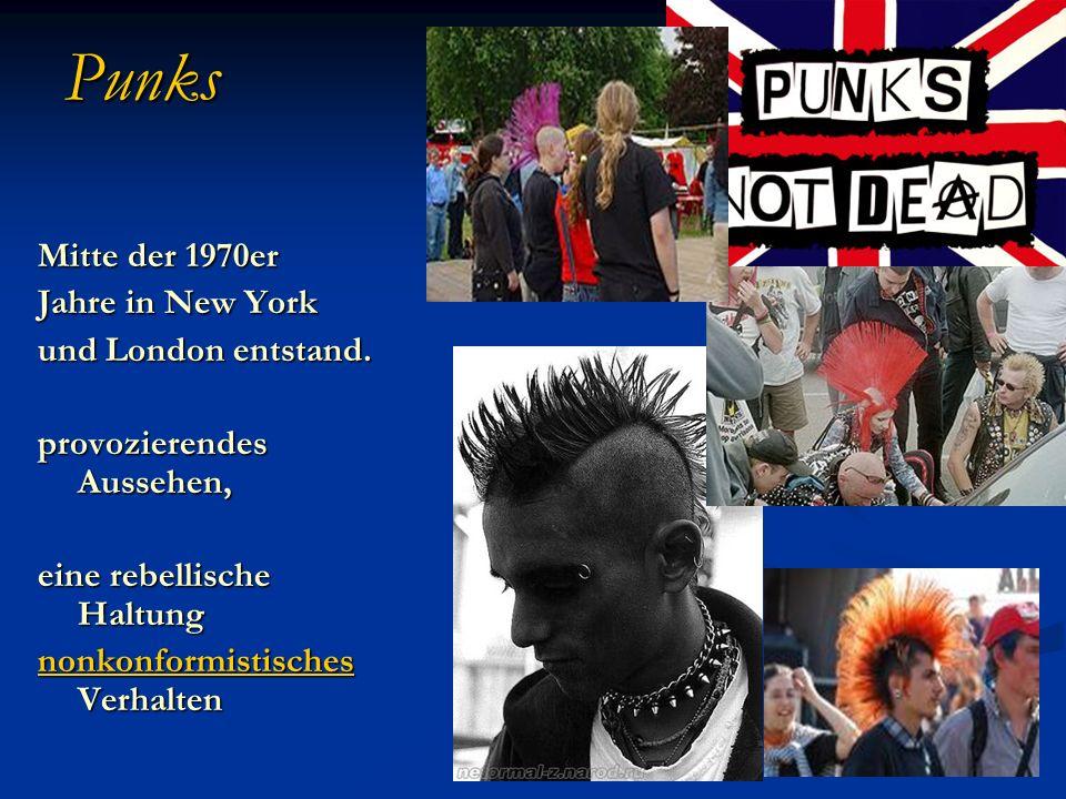 Punks Mitte der 1970er Jahre in New York und London entstand. provozierendes Aussehen, eine rebellische Haltung nonkonformistisches nonkonformistische