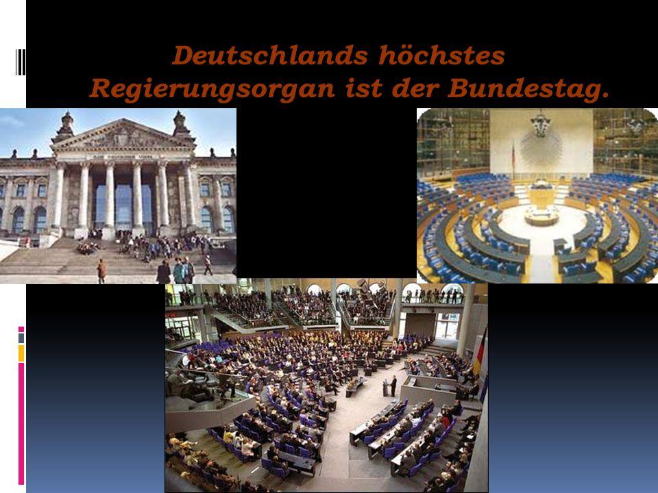 Deutschlands höchstes Regierungsorgan ist der Bundesrat.