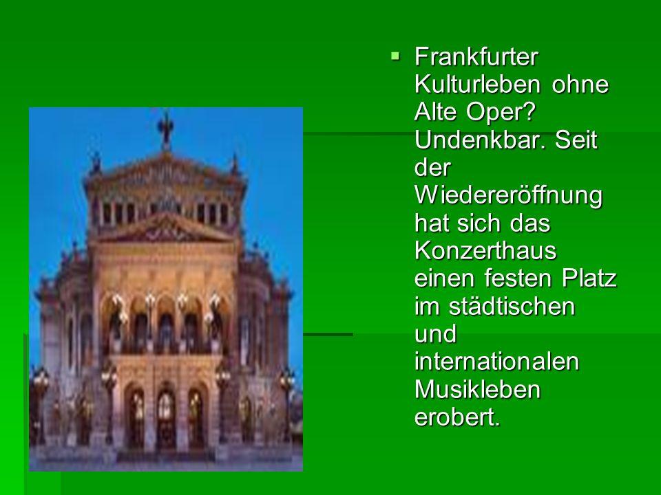 Frankfurter Kulturleben ohne Alte Oper? Undenkbar. Seit der Wiedereröffnung hat sich das Konzerthaus einen festen Platz im städtischen und internation
