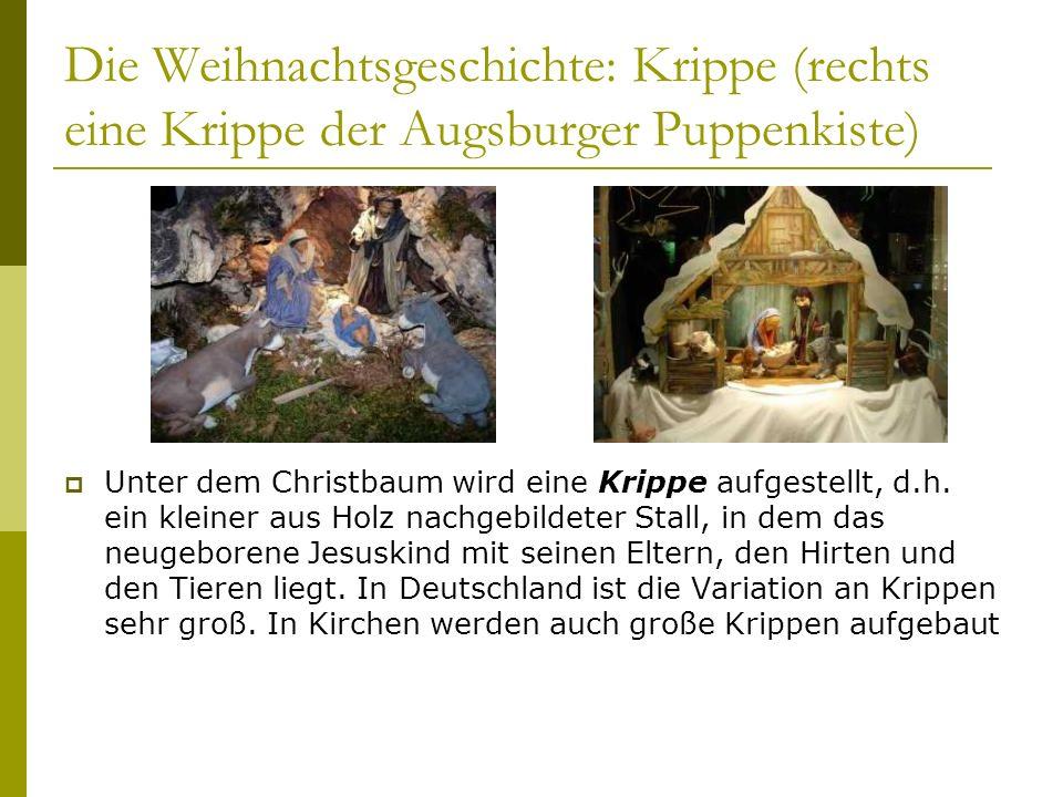 Die Weihnachtsgeschichte: Krippe (rechts eine Krippe der Augsburger Puppenkiste) Unter dem Christbaum wird eine Krippe aufgestellt, d.h.