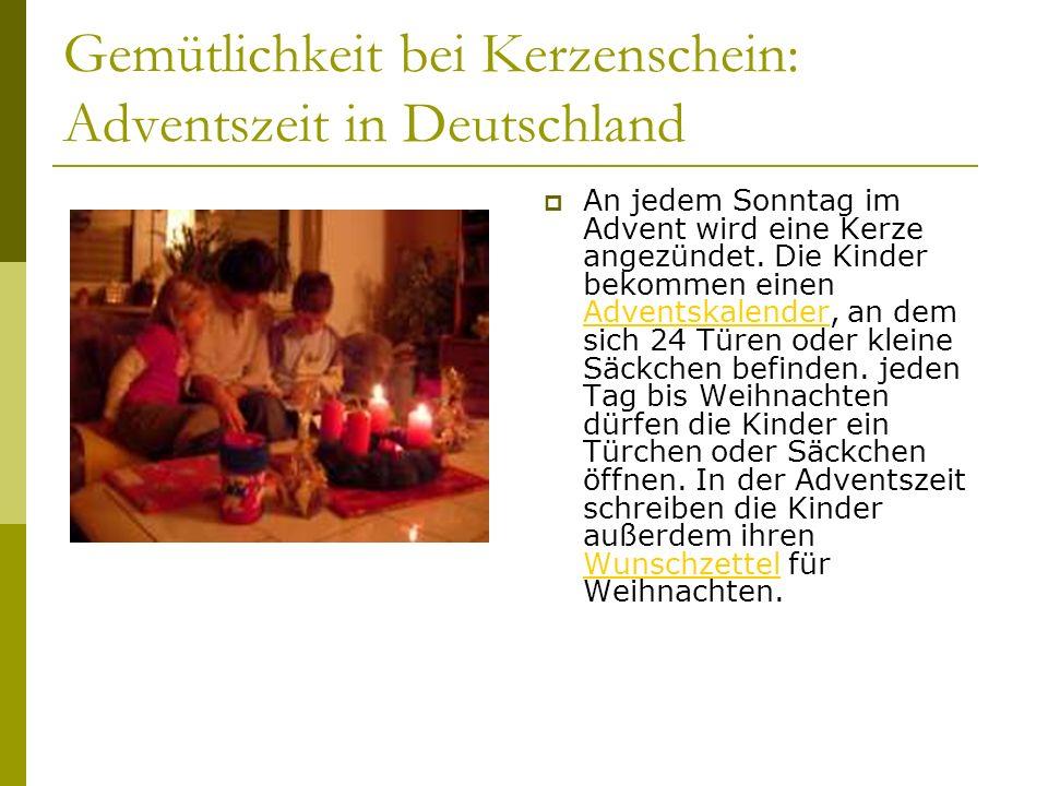 Gemütlichkeit bei Kerzenschein: Adventszeit in Deutschland An jedem Sonntag im Advent wird eine Kerze angezündet.
