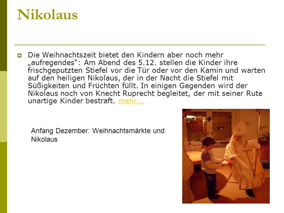 Nikolaus Die Weihnachtszeit bietet den Kindern aber noch mehr aufregendes: Am Abend des 5.12.