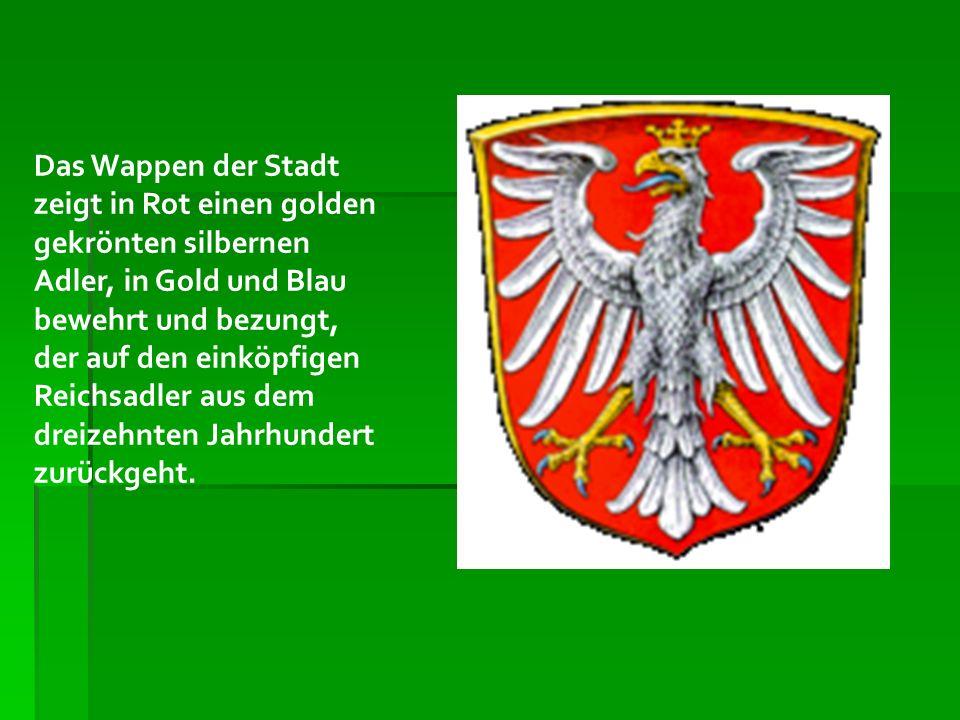 Das Wappen der Stadt zeigt in Rot einen golden gekrönten silbernen Adler, in Gold und Blau bewehrt und bezungt, der auf den einköpfigen Reichsadler au