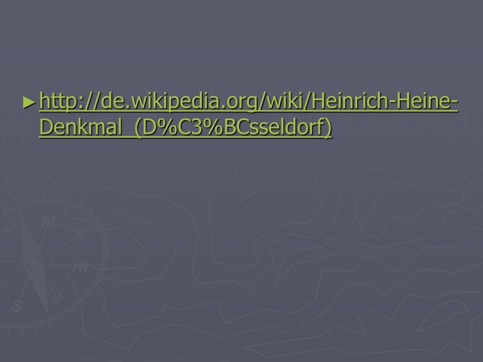 http://de.wikipedia.org/wiki/Heinrich-Heine- Denkmal_(D%C3%BCsseldorf) http://de.wikipedia.org/wiki/Heinrich-Heine- Denkmal_(D%C3%BCsseldorf) http://d