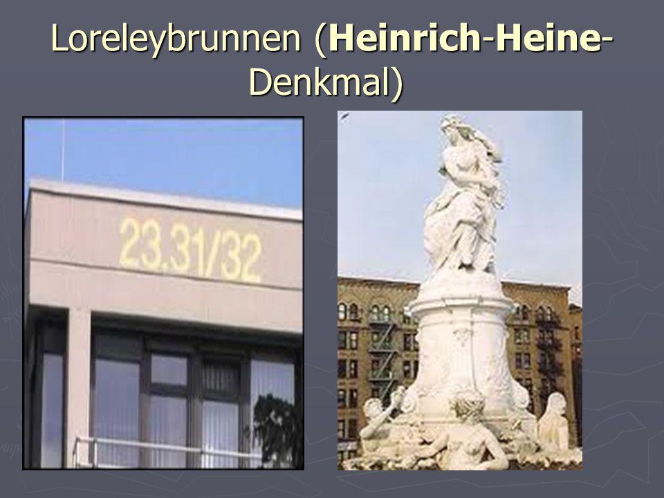 Loreleybrunnen (Heinrich-Heine- Denkmal) Loreleybrunnen (Heinrich-Heine- Denkmal)