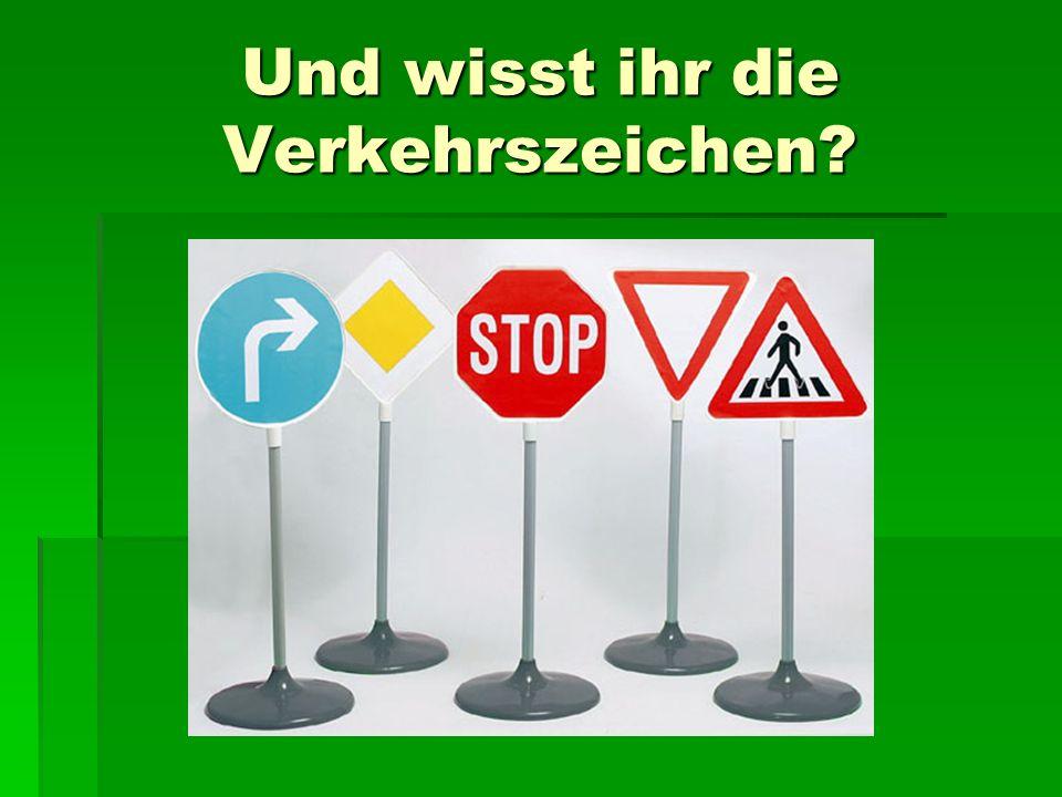 Und wisst ihr die Verkehrszeichen?