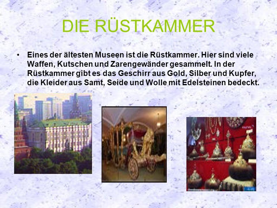 DIE RÜSTKAMMER Eines der ältesten Museen ist die Rüstkammer.