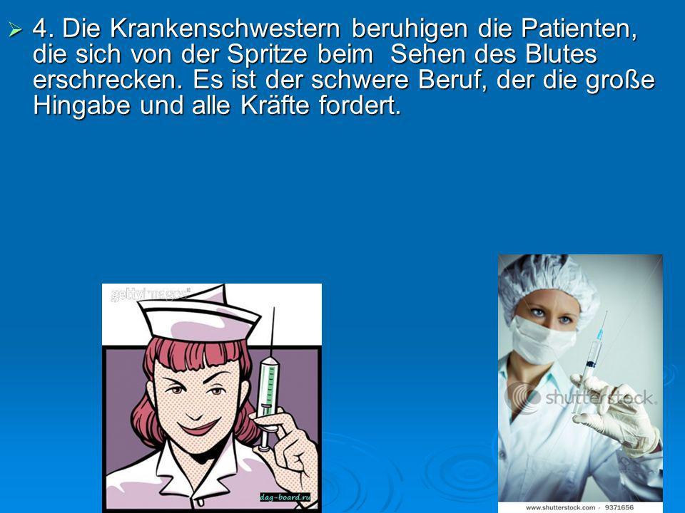 4. Die Krankenschwestern beruhigen die Patienten, die sich von der Spritze beim Sehen des Blutes erschrecken. Es ist der schwere Beruf, der die große