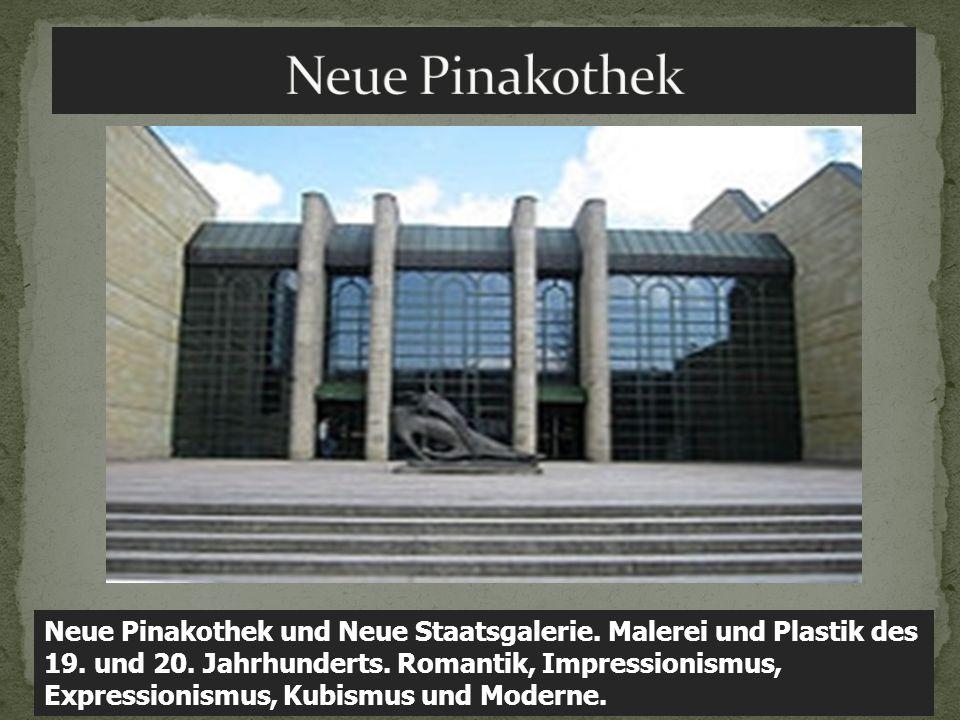 Neue Pinakothek und Neue Staatsgalerie. Malerei und Plastik des 19. und 20. Jahrhunderts. Romantik, Impressionismus, Expressionismus, Kubismus und Mod