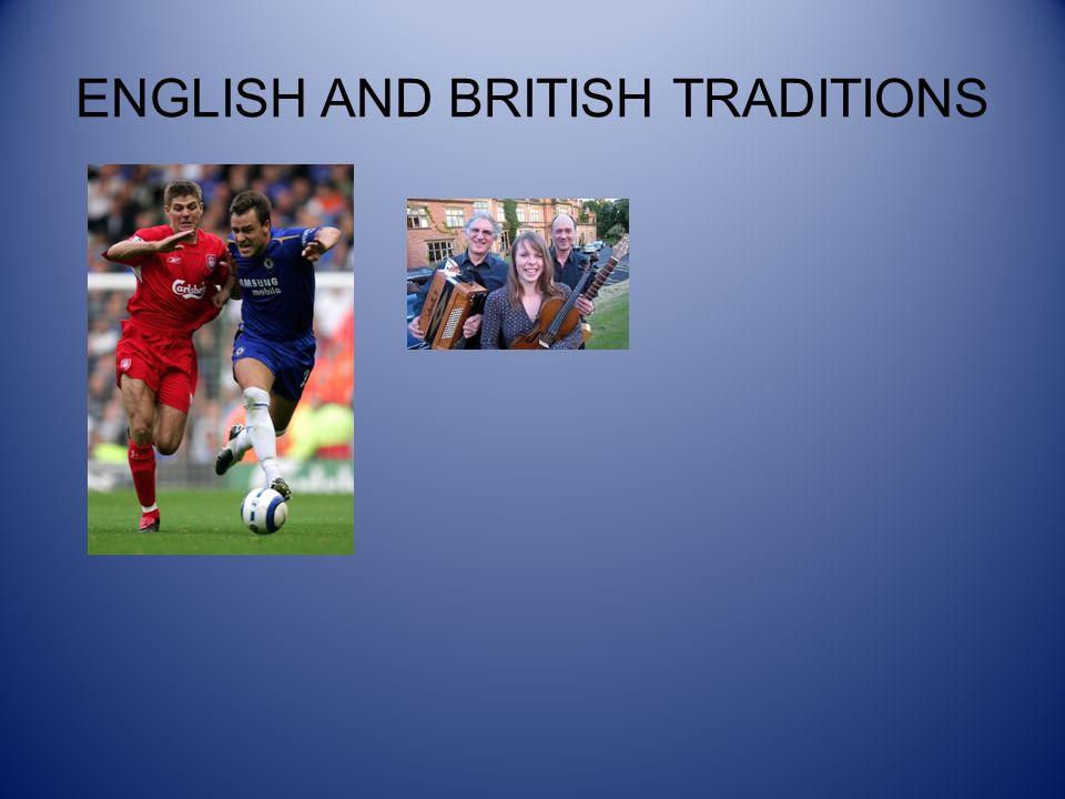 ENGLISH AND BRITISH TRADITIONS