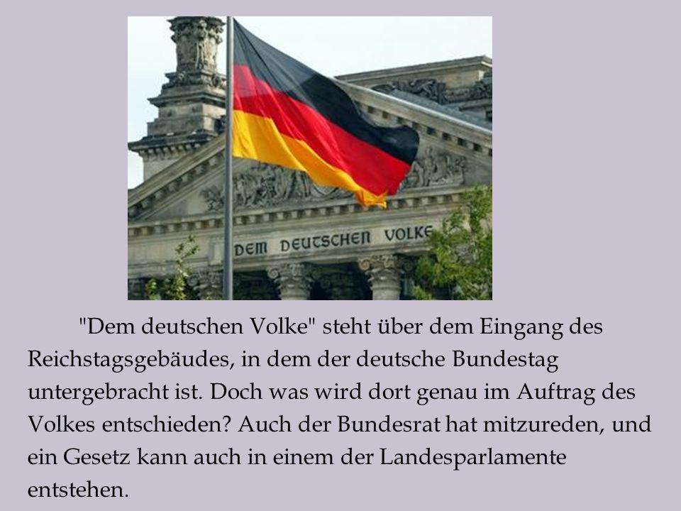 Dem deutschen Volke steht über dem Eingang des Reichstagsgebäudes, in dem der deutsche Bundestag untergebracht ist.