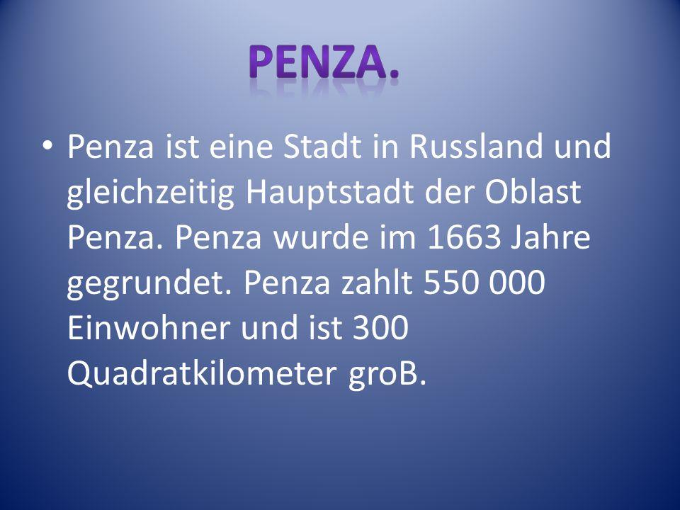 Penza ist eine Stadt in Russland und gleichzeitig Hauptstadt der Oblast Penza. Penza wurde im 1663 Jahre gegrundet. Penza zahlt 550 000 Einwohner und