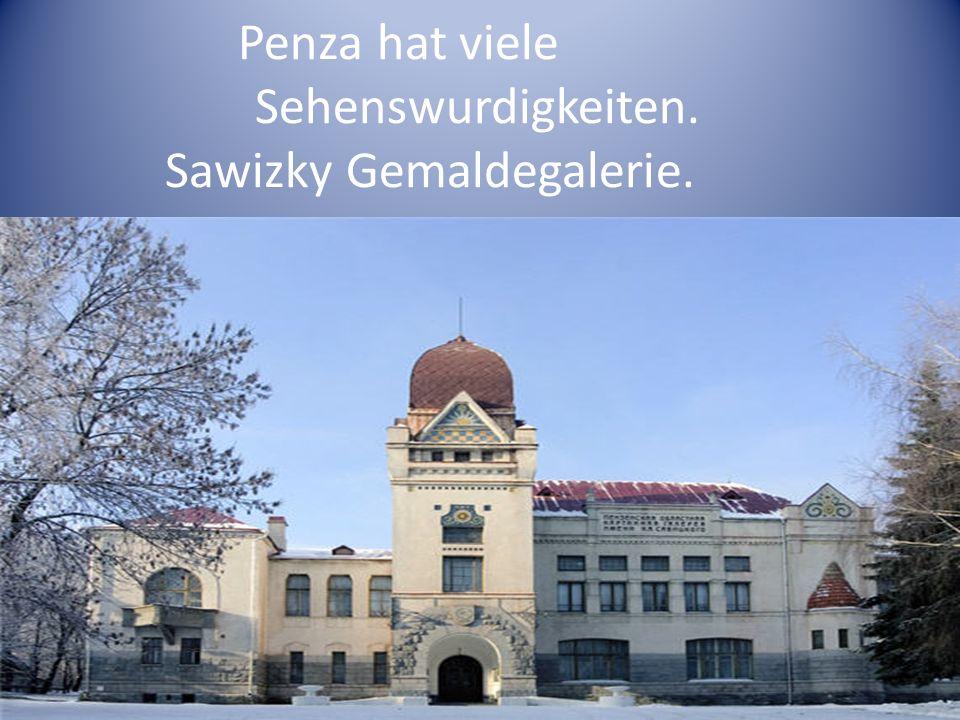 Penza hat viele Sehenswurdigkeiten. Sawizky Gemaldegalerie.