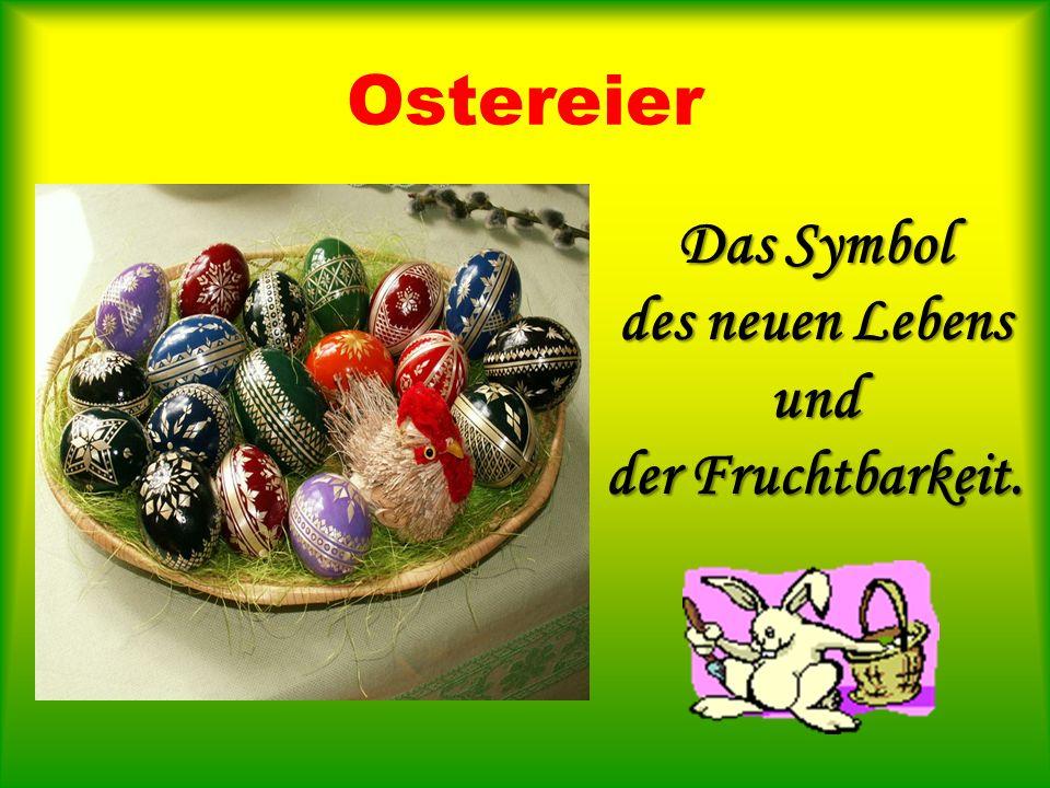 Ostereier Das Symbol des neuen Lebens und der Fruchtbarkeit.