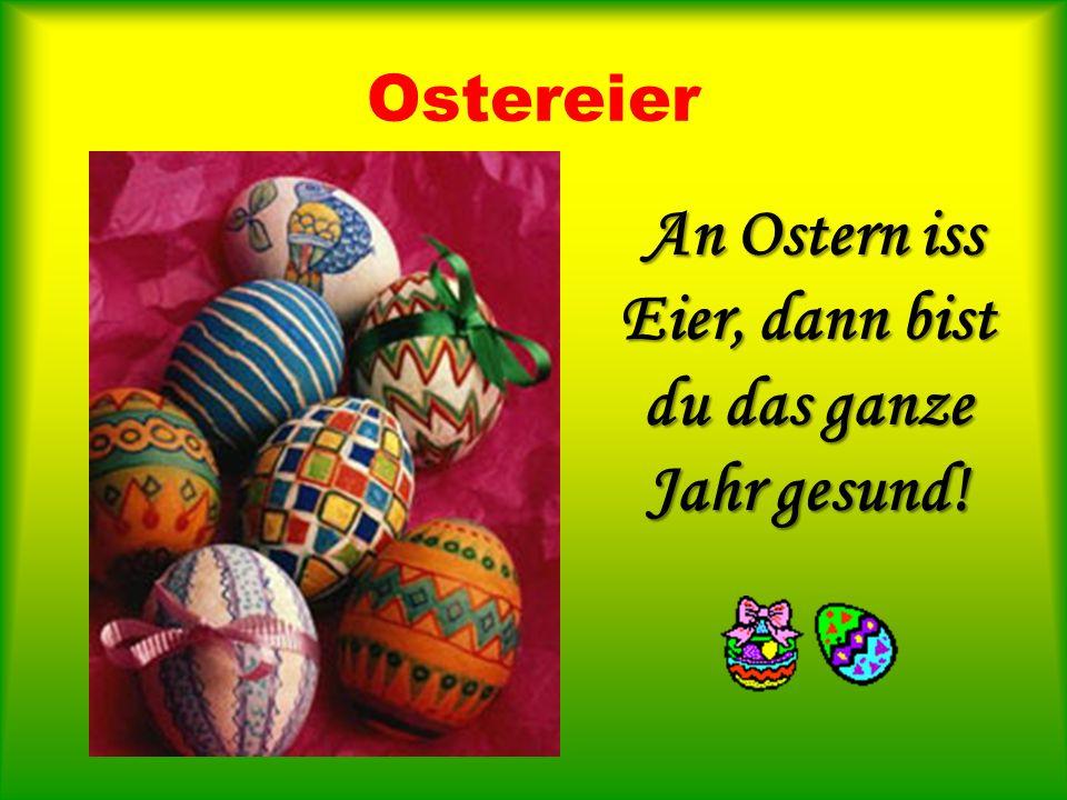Ostereier An Ostern iss Eier, dann bist du das ganze Jahr gesund!