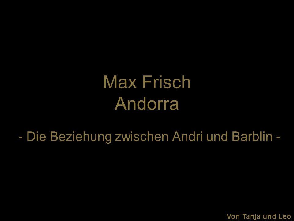 Max Frisch Andorra - Die Beziehung zwischen Andri und Barblin - Von Tanja und Leo