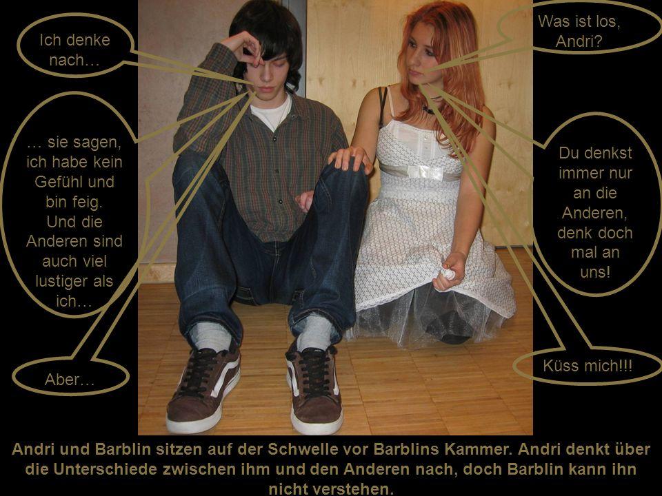 Andri und Barblin sitzen auf der Schwelle vor Barblins Kammer. Andri denkt über die Unterschiede zwischen ihm und den Anderen nach, doch Barblin kann