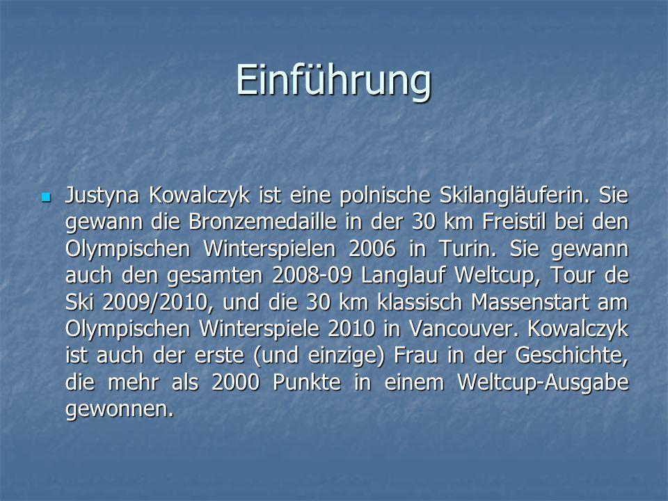 Einführung Justyna Kowalczyk ist eine polnische Skilangläuferin. Sie gewann die Bronzemedaille in der 30 km Freistil bei den Olympischen Winterspielen