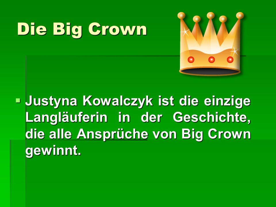 Die Big Crown Justyna Kowalczyk ist die einzige Langläuferin in der Geschichte, die alle Ansprüche von Big Crown gewinnt. Justyna Kowalczyk ist die ei