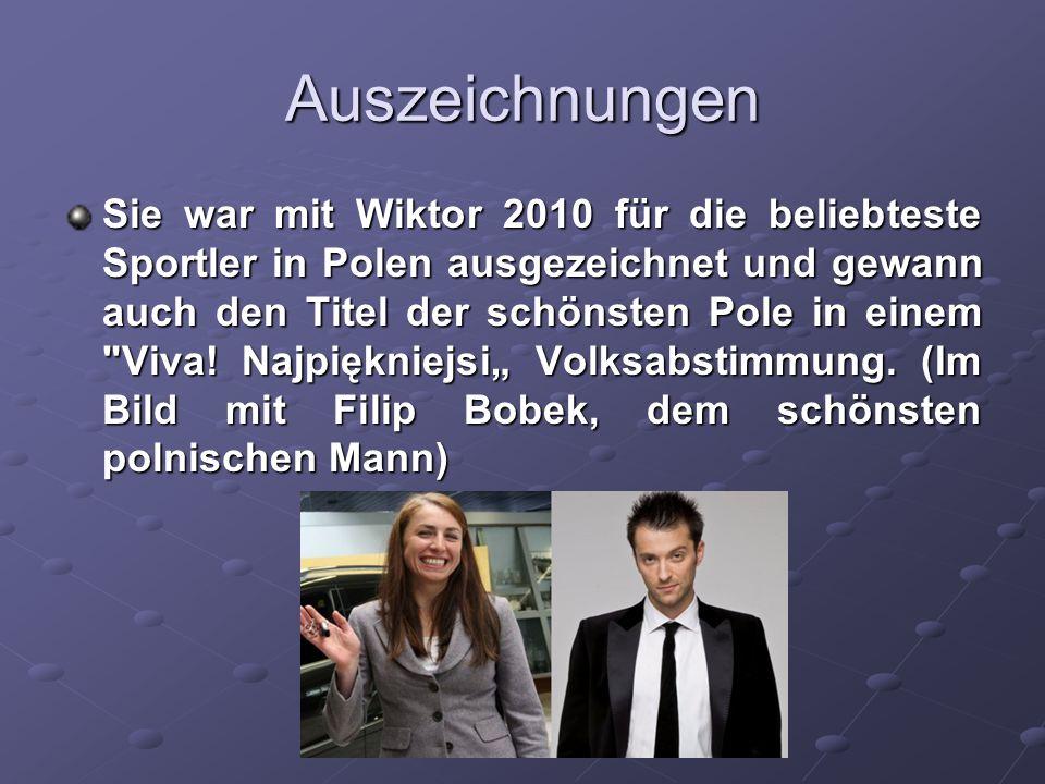 Auszeichnungen Sie war mit Wiktor 2010 für die beliebteste Sportler in Polen ausgezeichnet und gewann auch den Titel der schönsten Pole in einem