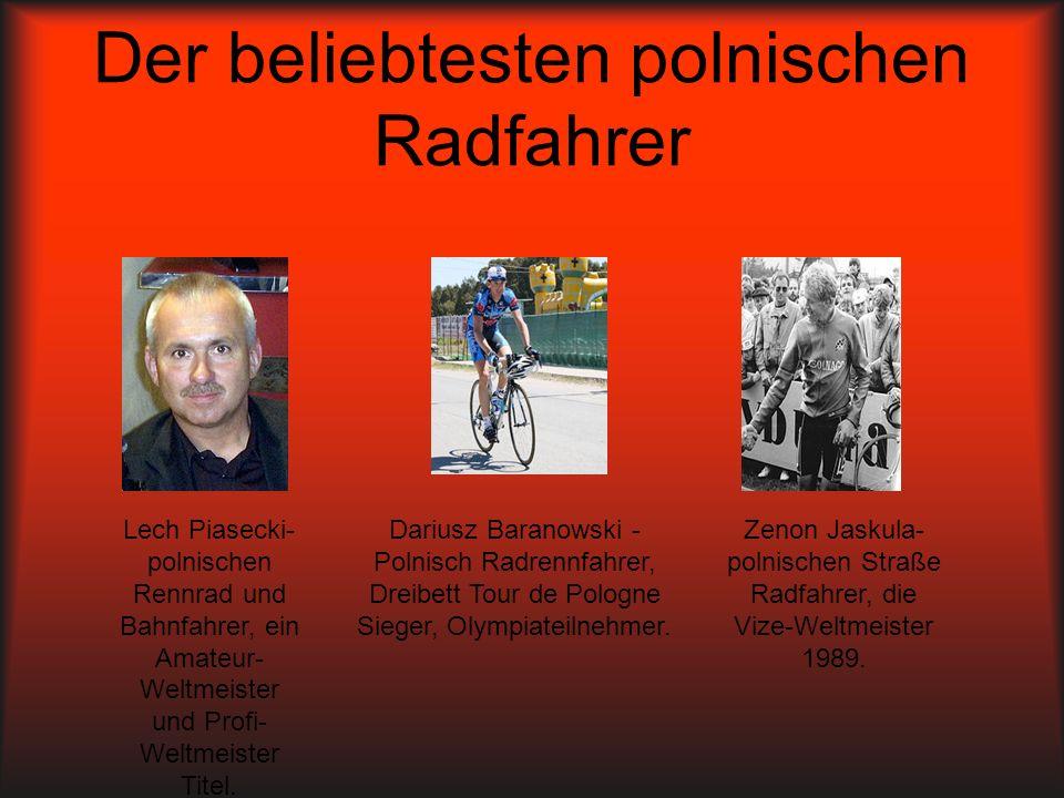 Der beliebtesten polnischen Radfahrer Lech Piasecki- polnischen Rennrad und Bahnfahrer, ein Amateur- Weltmeister und Profi- Weltmeister Titel. Dariusz