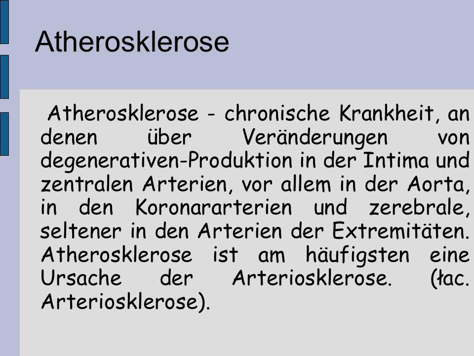 Atherosklerose Atherosklerose - chronische Krankheit, an denen über Veränderungen von degenerativen-Produktion in der Intima und zentralen Arterien, v