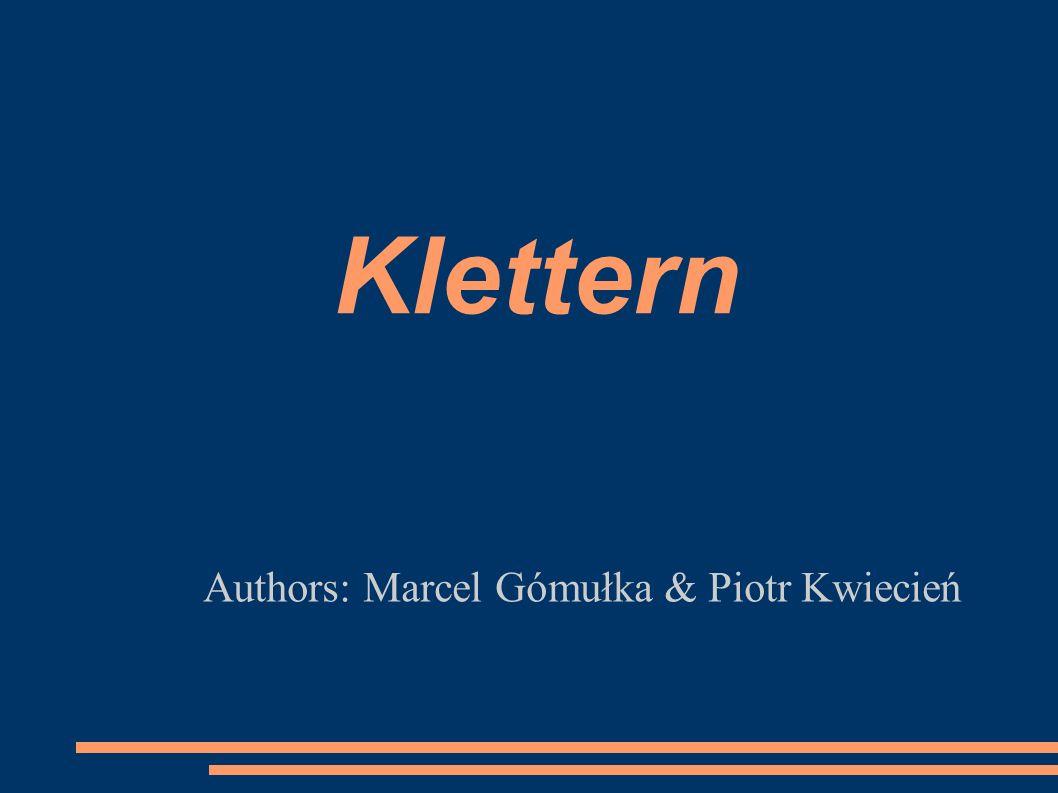 Klettern Authors: Marcel Gómułka & Piotr Kwiecień