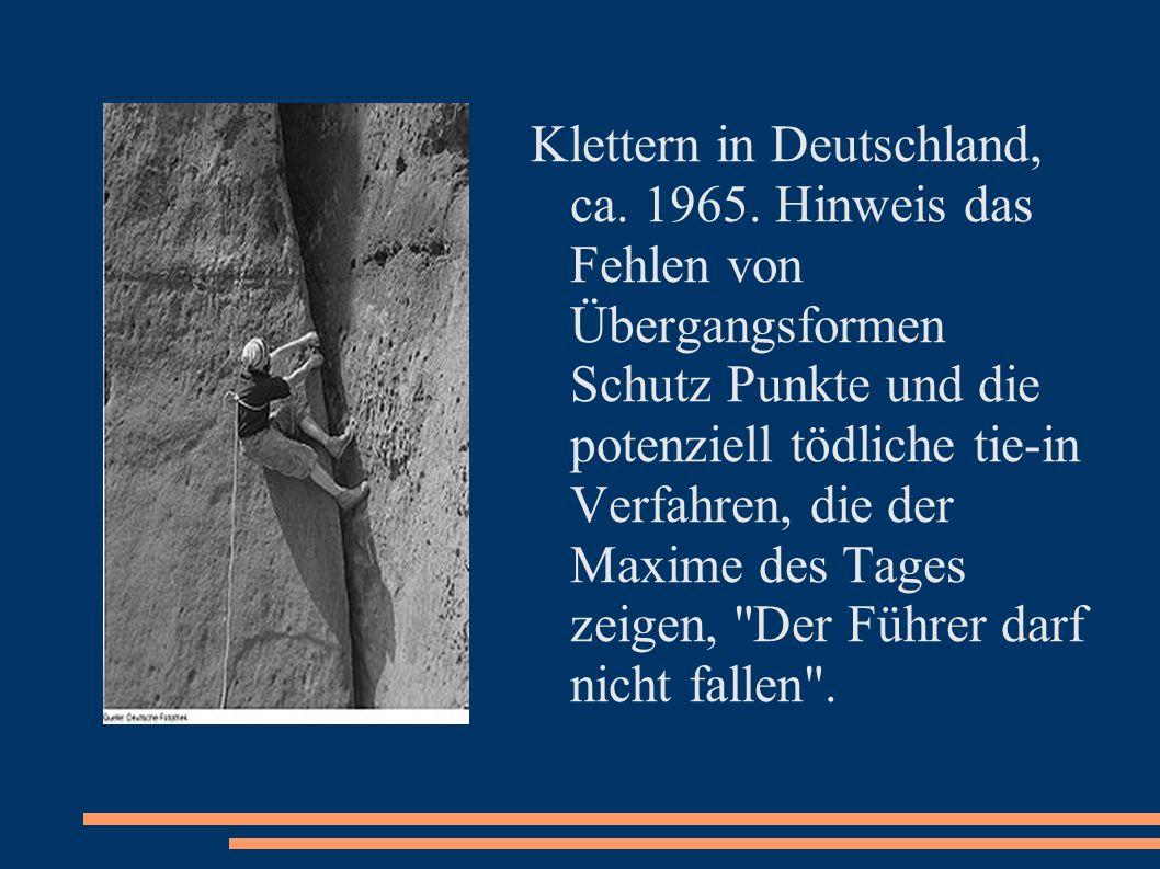Klettern in Deutschland, ca. 1965. Hinweis das Fehlen von Übergangsformen Schutz Punkte und die potenziell tödliche tie-in Verfahren, die der Maxime d
