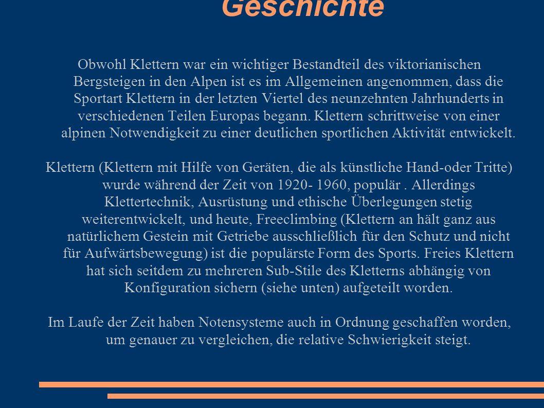 Geschichte Obwohl Klettern war ein wichtiger Bestandteil des viktorianischen Bergsteigen in den Alpen ist es im Allgemeinen angenommen, dass die Sport