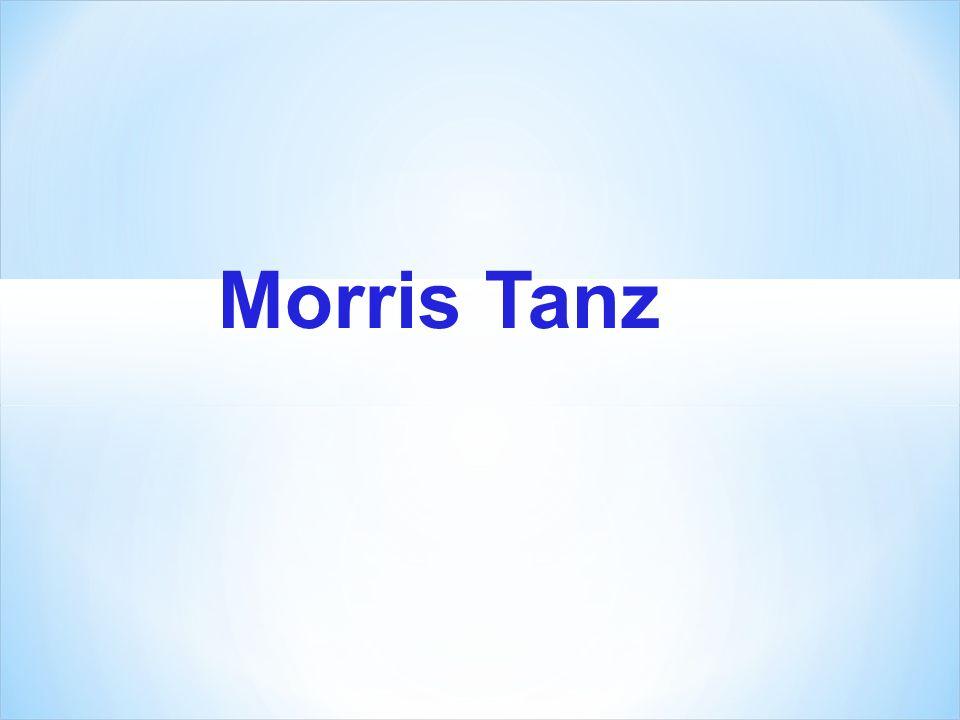 Morris Tanz ist eine Form der englischen Volkstanz, die in der Regel von der Musik begleitet wird.