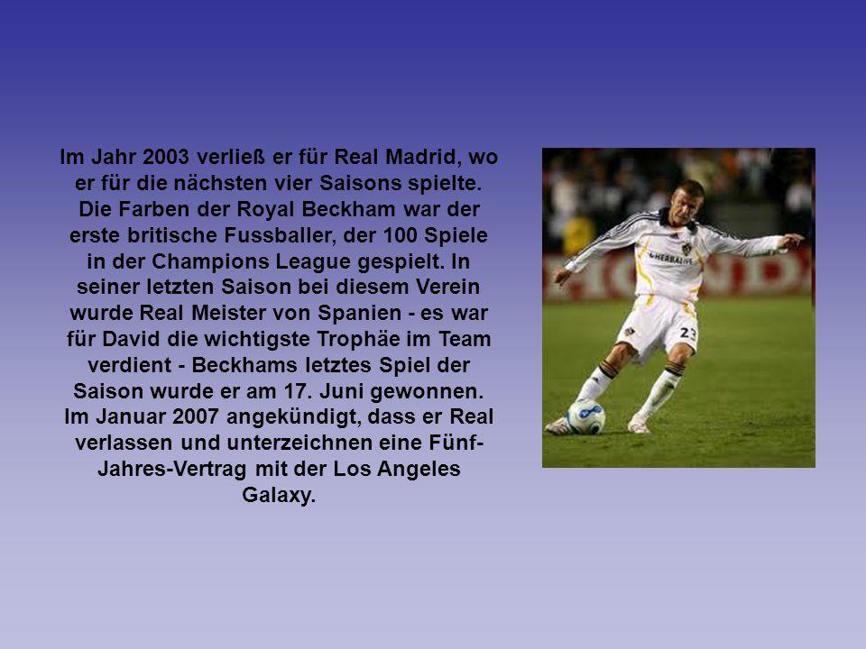 Im Jahr 2003 verließ er für Real Madrid, wo er für die nächsten vier Saisons spielte. Die Farben der Royal Beckham war der erste britische Fussballer,