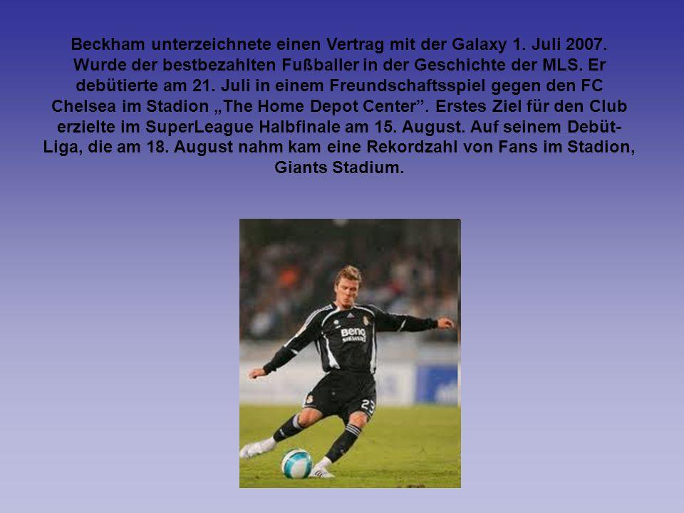 Beckham unterzeichnete einen Vertrag mit der Galaxy 1. Juli 2007. Wurde der bestbezahlten Fußballer in der Geschichte der MLS. Er debütierte am 21. Ju