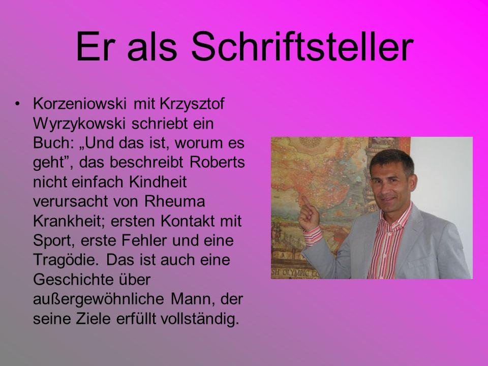 Er als Schriftsteller Korzeniowski mit Krzysztof Wyrzykowski schriebt ein Buch: Und das ist, worum es geht, das beschreibt Roberts nicht einfach Kindh