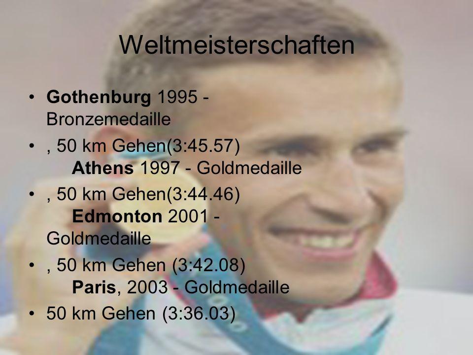 Weltmeisterschaften Gothenburg 1995 - Bronzemedaille, 50 km Gehen(3:45.57) Athens 1997 - Goldmedaille, 50 km Gehen(3:44.46) Edmonton 2001 - Goldmedail