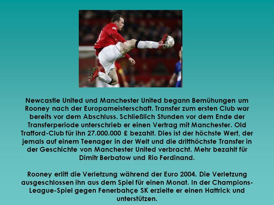 Newcastle United und Manchester United begann Bemühungen um Rooney nach der Europameisterschaft. Transfer zum ersten Club war bereits vor dem Abschlus