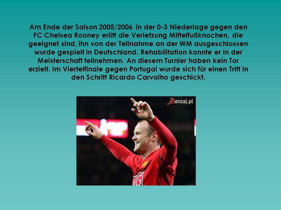 Am Ende der Saison 2005/2006 in der 0-3 Niederlage gegen den FC Chelsea Rooney erlitt die Verletzung Mittelfußknochen, die geeignet sind, ihn von der