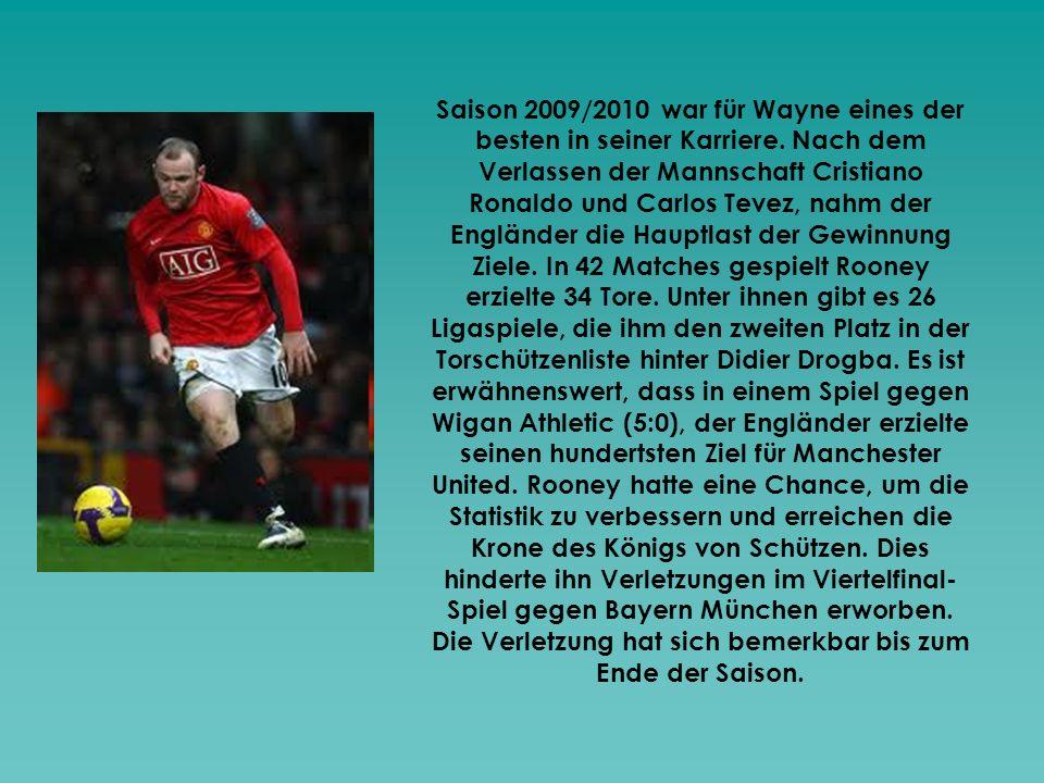 Saison 2009/2010 war für Wayne eines der besten in seiner Karriere. Nach dem Verlassen der Mannschaft Cristiano Ronaldo und Carlos Tevez, nahm der Eng