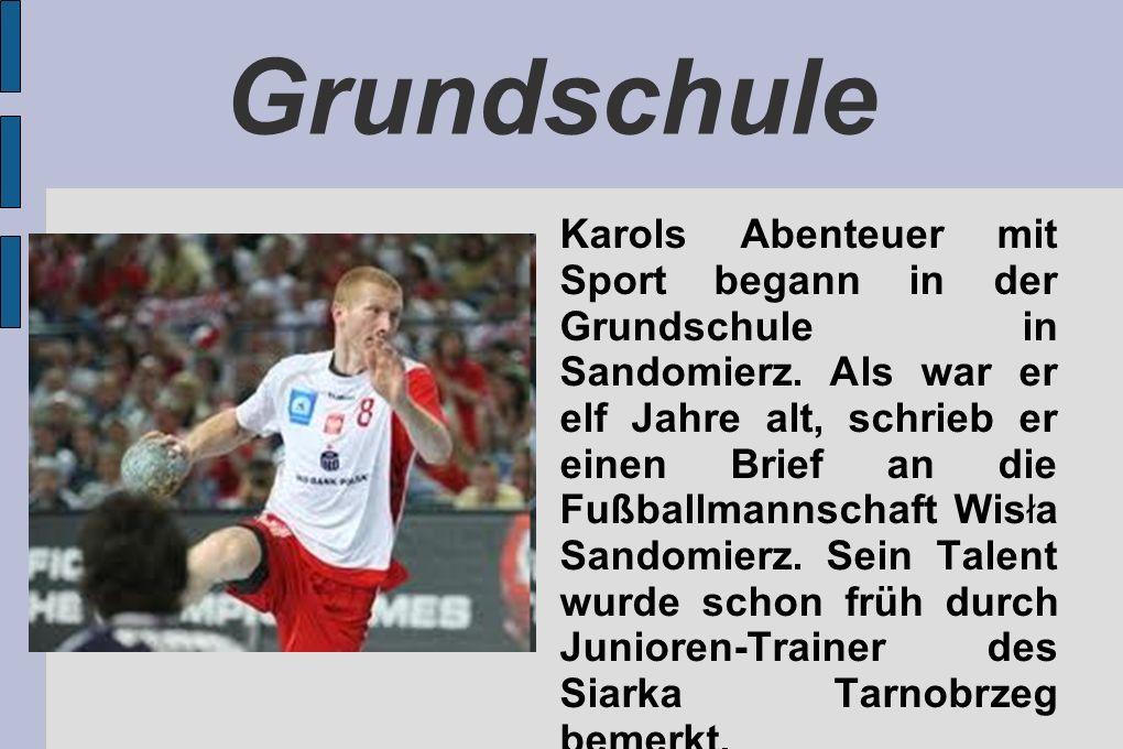 Grundschule Karols Abenteuer mit Sport begann in der Grundschule in Sandomierz. Als war er elf Jahre alt, schrieb er einen Brief an die Fußballmannsch