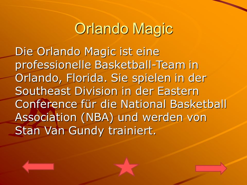 Orlando Magic Die Orlando Magic ist eine professionelle Basketball-Team in Orlando, Florida.