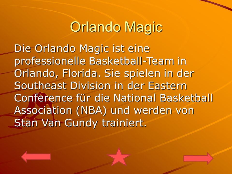 Orlando Magic Die Orlando Magic ist eine professionelle Basketball-Team in Orlando, Florida. Sie spielen in der Southeast Division in der Eastern Conf