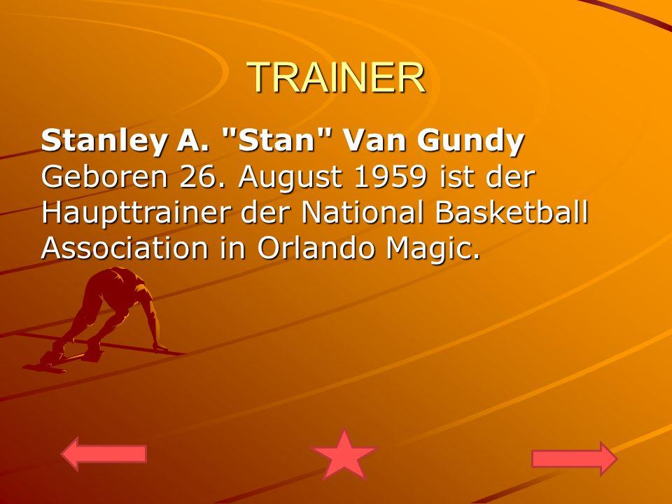 TRAINER Stanley A. Stan Van Gundy Geboren 26.