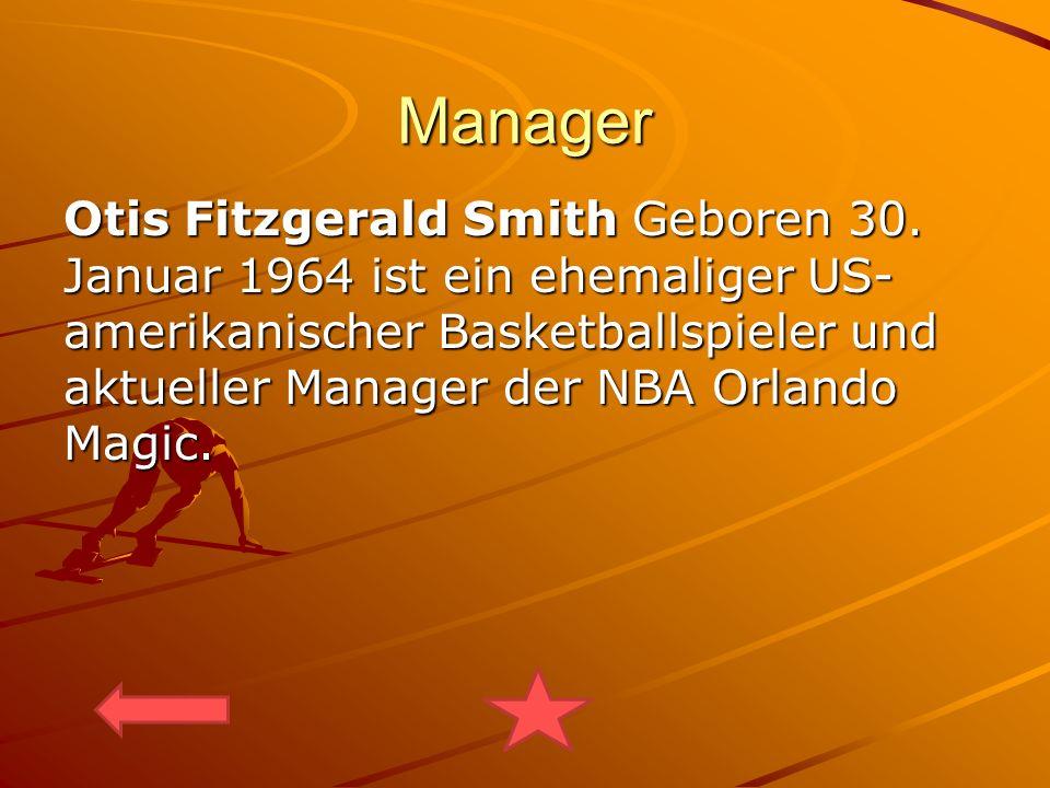 Manager Otis Fitzgerald Smith Geboren 30. Januar 1964 ist ein ehemaliger US- amerikanischer Basketballspieler und aktueller Manager der NBA Orlando Ma