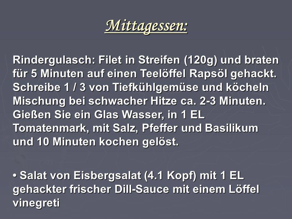 Mittagessen: Rindergulasch: Filet in Streifen (120g) und braten für 5 Minuten auf einen Teelöffel Rapsöl gehackt. Schreibe 1 / 3 von Tiefkühlgemüse un