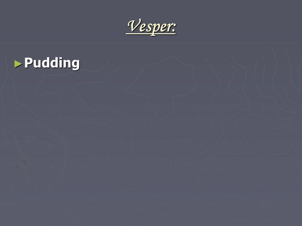 Vesper: Pudding Pudding