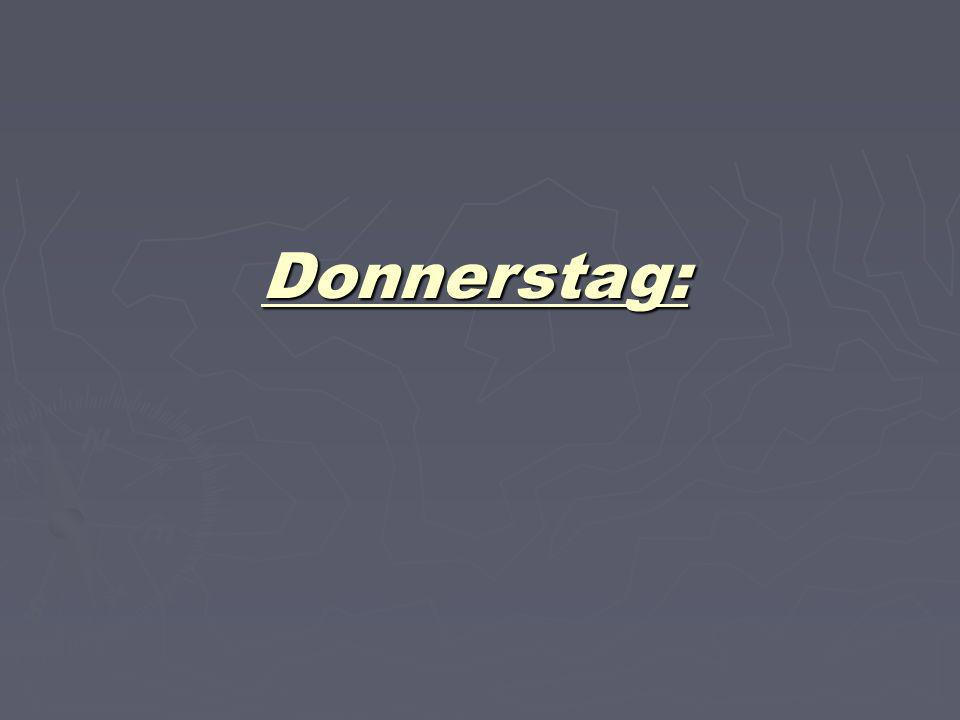 Donnerstag: